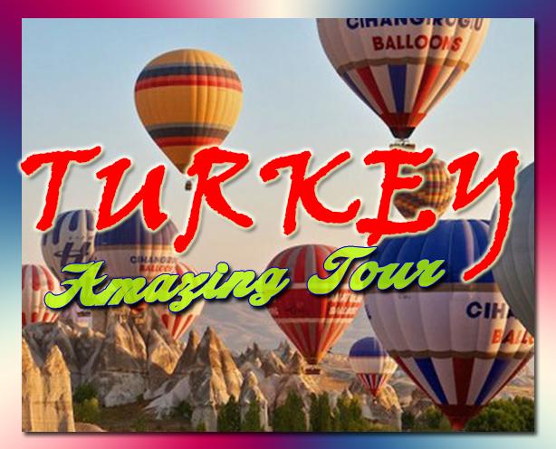AMAZING TURKEY - 9  DAYS
